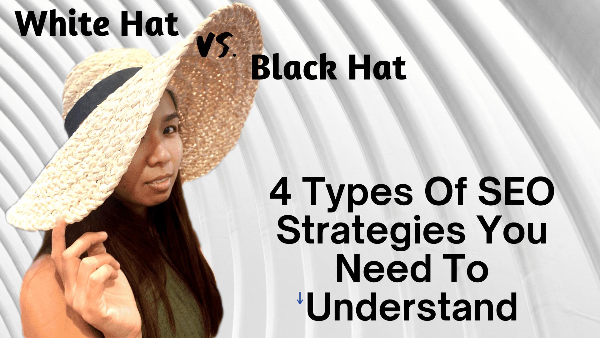 4 Types Of SEO Strategies - White Hat vs. Black Hat